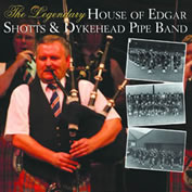 The Legendary House of Edgar Shotts & Dykehead Pipe Band